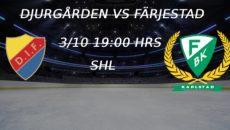 Djurgården vs Färjestad - SHL