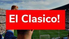 El Clasico Real Madrid - Barcelona
