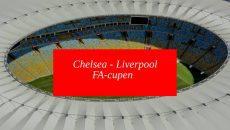 Chelsea - Liverpool - FA-cupen