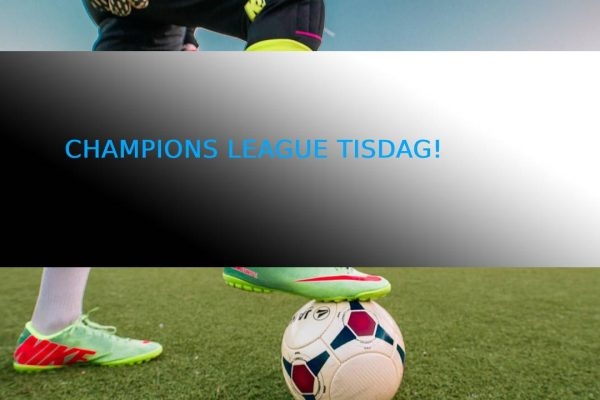 Champions League tisdag