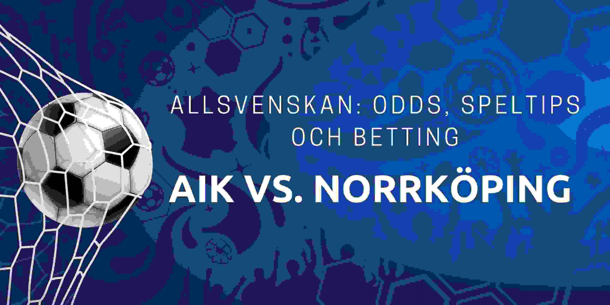 allsvenskan aik vs ifk norrkoping odds